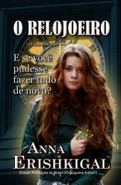 O Relojoeiro: um conto (Edição Português): Portuguese Edition, Português do Brasil