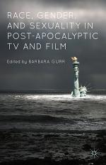 Race, Gender, and Sexuality in Post-Apocalyptic TV and Film