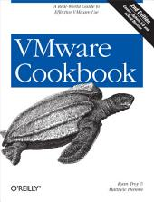 VMware Cookbook: A Real-World Guide to Effective VMware Use, Edition 2