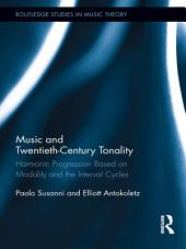 Music and Twentieth-Century Tonality: Harmonic Progression Based on Modality and the Interval Cycles