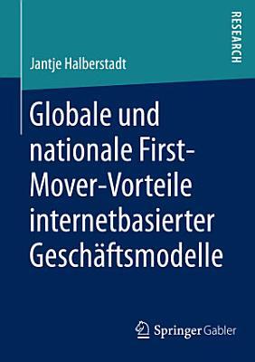 Globale und nationale First Mover Vorteile internetbasierter Gesch  ftsmodelle PDF