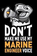 Don't Make Me Use My Marine Engineer Voice