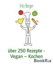 über 250 Rezepte - Vegan - Kochen