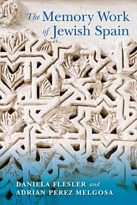 The Memory Work of Jewish Spain