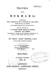 Travels into Bokhara: being the account of a journey from India to Cabool, Tartary and Persia; also, Narrative of a voyage on the Indus, from the sea to Lahore, with presents from the king of Great Britain; performed under the orders of the supreme government of India, in the years 1831, 1832, and 1833