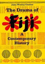 Drama Of Fiji: A Contemporary History