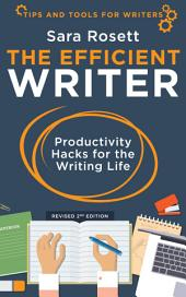 The Efficient Writer: Productivity Hacks for the Writing Life