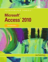 Microsoft Access 2010: Illustrated Introductory