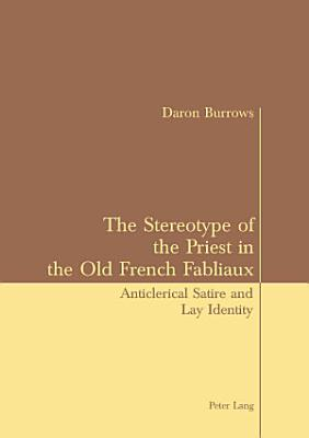 The Stereotype of the Priest in the Old French Fabliaux PDF