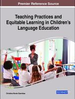 Teaching Practices and Equitable Learning in Children s Language Education PDF