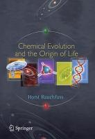 Chemical Evolution and the Origin of Life PDF