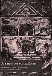 Ars Quatuor Coronatorum: Being the Transactions of the Quatuor Coronati Lodge No. 2076, London, Volume 13