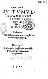 L' histoire du tumulte d'Amboyse advenu au moys de mars, M.D.LX. ; ensemble, vn auertissement & vne complainte au peuple François...