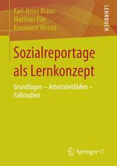 Sozialreportage als Lernkonzept: Grundlagen - Arbeitsleitfäden - Fallstudien