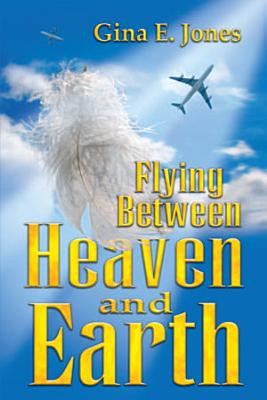 Flying Between Heaven and Earth PDF
