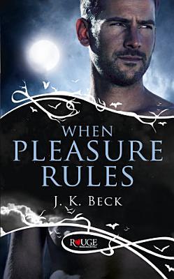 When Pleasure Rules  A Rouge Paranormal Romance PDF