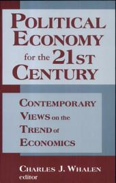 Political Economy for the 21st Century: Contemporary Views on the Trend of Economics