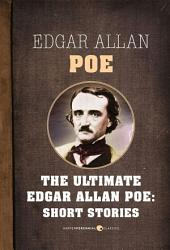 Edgar Allan Poe Short Stories: The Ultimate Edgar Allan Poe