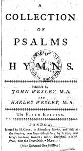 A Collection of Psalms and Hymns: Publish'd by John Wesley, M.A. and Charles Wesley, M.A.