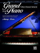 Grand One-Hand Solos for Piano, Book 3: 8 Late Elementary Pieces for Right or Left Hand Alone