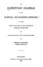 An Elementary Grammar of the Kannada, Or Canarese Language
