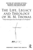The Life  Legacy and Theology of M  M  Thomas PDF