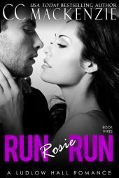 Run Rosie Run: A Ludlow Hall Romance - Book 3: Rosie and Alexander