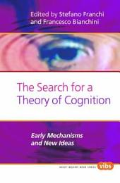 The Search for a Theory of Cognition: Early Mechanisms and New Ideas