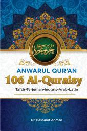 Anwarul Qur'an Tafsir, Terjemah, Inggris, Arab, Latin: 106 Al - Quraisy: Kaum Quraisy