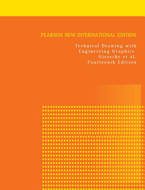 Technical Drawing with Engineering Graphics  Pearson New International Edition