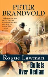 Rogue Lawman #4: Bullets Over Bedlam