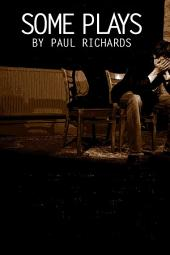 Some Plays By Paul Richards
