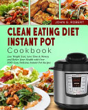 Clean Eating Diet Instant Pot Cookbook