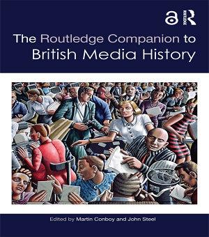The Routledge Companion to British Media History PDF