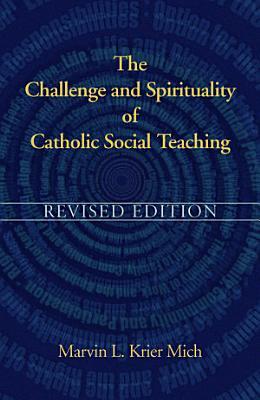 The Challenge and Spirituality of Catholic Social Teaching