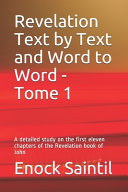 Revelation Text by Text and Word to Word   Tome 1