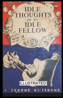 Idle Thoughts of an Idle Fellow Illustrated PDF