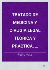 Tratado de medicina y cirugia legal teórica y práctica, seguido de un compendio de toxicología: Medicina legal, Volumen 1