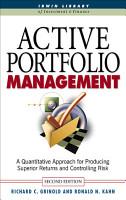 Active Portfolio Management  A Quantitative Approach for Producing Superior Returns and Selecting Superior Returns and Controlling Risk PDF