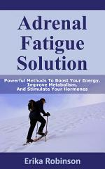 Adrenal Fatigue Solution