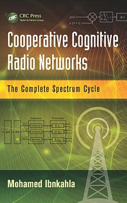 Cooperative Cognitive Radio Networks