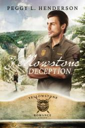 Yellowstone Deception: Yellowstone Romance Series, Book 5