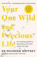 Your One Wild and Precious Life PDF