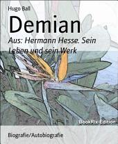 Demian: Aus: Hermann Hesse. Sein Leben und sein Werk