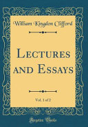 Lectures and Essays  Vol  1 of 2  Classic Reprint  PDF
