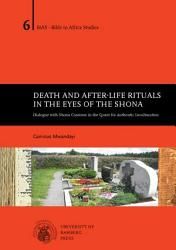 Death And After Life Rituals In The Eyes Of The Shona Book PDF