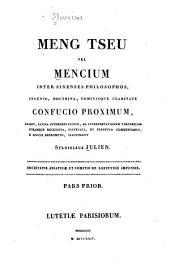 Meng tseu, vel, Mencium inter Sinenses philosophos ingenio, doctrina, nominisque claritate Confucio proximum: Volume 1