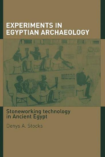 Experiments in Egyptian Archaeology PDF