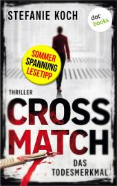 CROSSMATCH. Das Todesmerkmal: Thriller