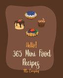 Hello  365 Mini Food Recipes